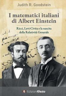 Milanospringparade.it I matematici italiani di Albert Einstein. Ricci, Levi-Civita e la nascita della relatività generale Image