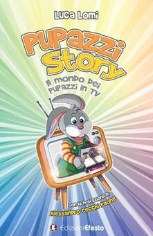 Pupazzi story. Il mondo dei pupazzi in TV - Luca Lomi - copertina