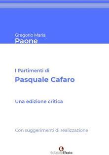 I partimenti di Pasquale Cafaro. Con suggerimenti di realizzazione.. Ediz. critica - Gregorio Maria Paone - copertina