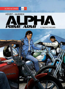 Alpha. Prime armi. Vol. 3: Nuovo round. - Emmanuel Herzet - copertina