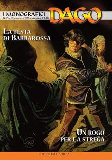 La testa di Barbarossa-Un rogo per la strega. I monografici Dago. Vol. 35 - Robin Wood - copertina