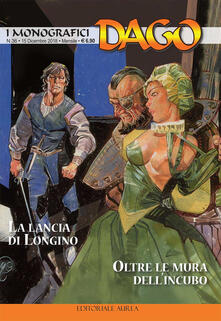 La lancia di longino-Oltre le mura dell'incubo. I monografici Dago. Vol. 36 - copertina