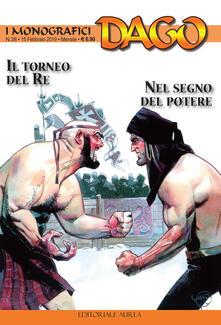 Il torneo del re-Nel segno del potere. I monografici Dago. Vol. 38 - copertina