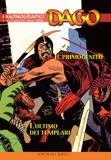 I monografici Dago. Vol. 52: primogenito-L'ultimo dei templari, Il. - copertina