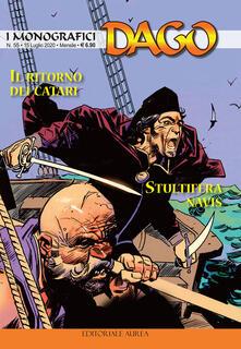 I monografici Dago. Vol. 55: ritorno dei catari-Stultifera navis, Il. - copertina