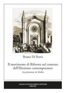 Il movimento di Riforma nel contesto dell'ebraismo contemporaneo. La presenza in Italia - Bruno Di Porto - copertina