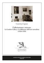Collezionismo e mercato. La London Gallery e la diffusione dell'arte surrealista (1938-1950)