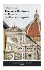 Libro Duomo e Battistero di Firenze. Aneddoti, miti e leggende Roberto Corazzi