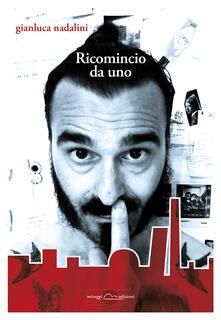 Ricomincio da uno - Gianluca Nadalini - copertina
