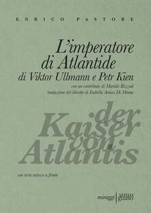 Voluntariadobaleares2014.es L' imperatore di Atlantide di Viktor Ullmann e Petr Kien. Testo tedesco a fronte Image