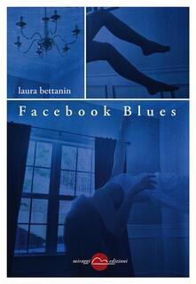 Facebook blues - Laura Bettanin - ebook