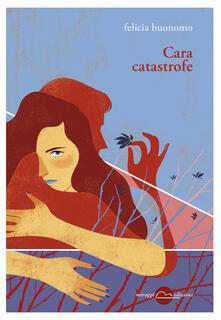 Cara catastrofe - Felicia Buonomo - copertina