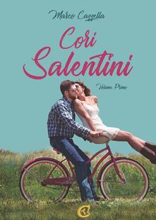 Cori salentini. Ediz. integrale. Vol. 1 - Marco Cazzella - copertina