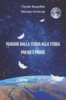 Viaggio dalla terra alla terra - Claudio Raspollini,Massimo Seriacopi - copertina