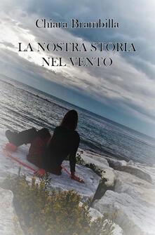 La nostra storia nel vento - Chiara Brambilla - copertina