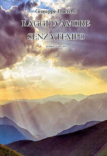 Raggi d'amore senza tempo - Giuseppe Boeretto - copertina