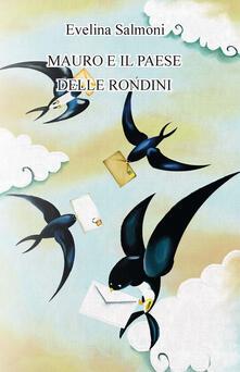 Mauro e il paese delle rondini - Evelina Salmoni - copertina