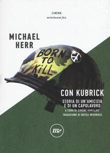 Con Kubrick. Storia di un'amicizia e di un capolavoro - Michael Herr - copertina