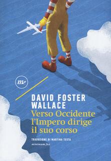 Verso Occidente l'Impero dirige il suo corso - David Foster Wallace - copertina