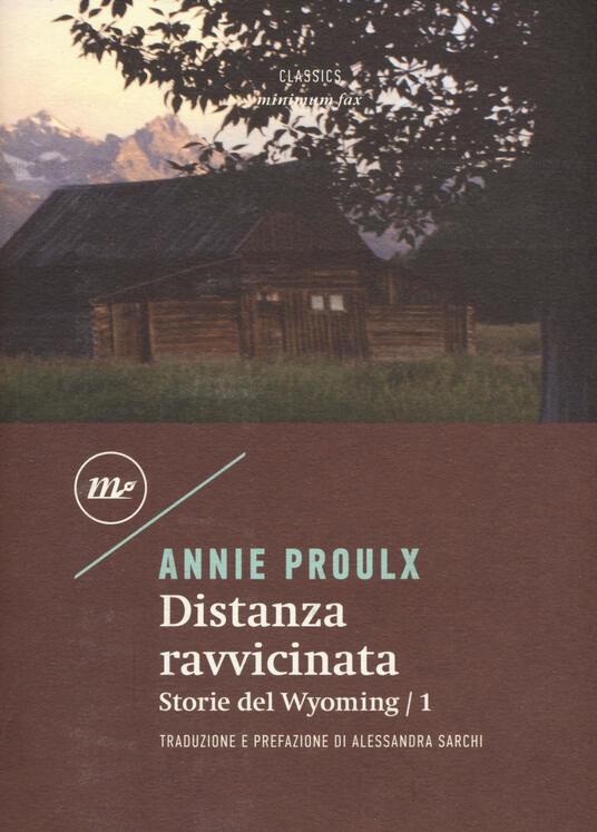 Distanza ravvicinata. Storie del Wyoming. Vol. 1 - E. Annie Proulx - copertina