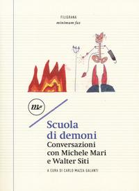 Scuola di demoni. Conversazioni con Michele Mari e Walter Siti - - wuz.it