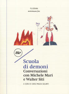 Scuola di demoni. Conversazioni con Michele Mari e Walter Siti - copertina