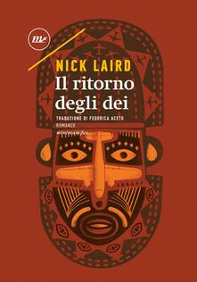 Il ritorno degli dei - Federica Aceto,Nick Laird - ebook