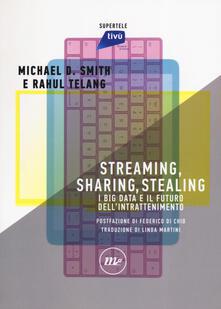 Ristorantezintonio.it Streaming, sharing, stealing. I big data e il futuro dell'intrattenimento Image