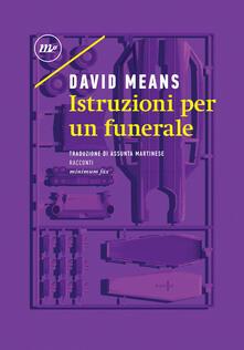 Istruzioni per un funerale - Assunta Martinese,David Means - ebook