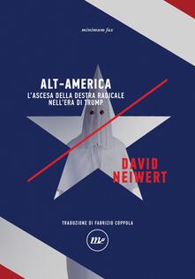 Alt-America L'ascesa della destra radicale nell'era di Trump - Fabrizio Coppola,David Neiwert - ebook