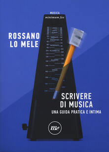 Fondazionesergioperlamusica.it Scrivere di musica. Una guida pratica e intima Image