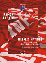 Netflix nations. Geografia della distribuzione digitale