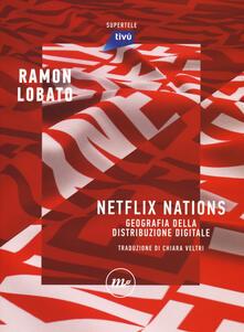 Netflix nations. Geografia della distribuzione digitale.pdf