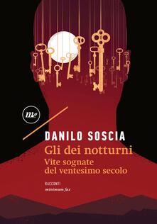 Gli dei notturni. Vite sognate del ventesimo secolo - Danilo Soscia - ebook