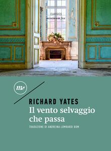 Il vento selvaggio che passa - Andreina Lombardi Bom,Richard Yates - ebook