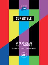 Copertina  Supertele : come guardare la televisione