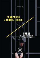 Copertina  Barre : rap, sogni e segreti in un carcere minorile