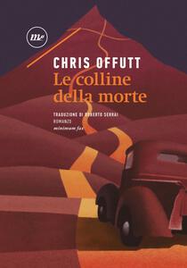 Libro Le colline della morte Chris Offutt