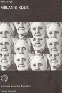 Foto Cover di Melanie Klein, Libro di Hanna Segal, edito da Bollati Boringhieri