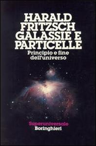 Libro Galassie e particelle Harald Fritzsch