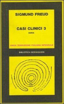Casi clinici. Vol. 3: Dora. - Sigmund Freud - copertina