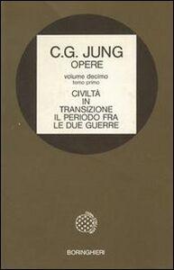 Libro Opere. Vol. 10\1: Civiltà in transizione. Il periodo tra le due guerre. Carl Gustav Jung