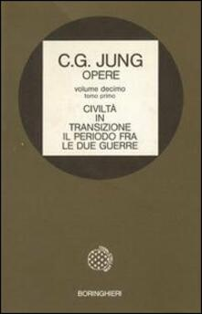 Opere. Vol. 10\1: Civiltà in transizione. Il periodo tra le due guerre. - Carl Gustav Jung - copertina