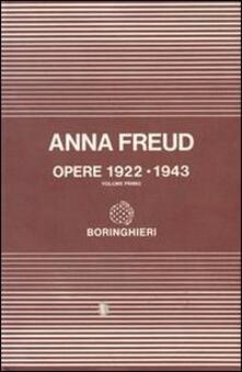 Opere. Vol. 1: 1922-1943. - Anna Freud - copertina