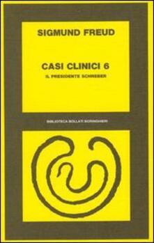 Casi clinici. Vol. 6: Il presidente Schreber..pdf