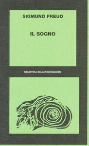 Foto Cover di Il sogno, Libro di Sigmund Freud, edito da Bollati Boringhieri