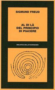 Libro Al di là del principio di piacere Sigmund Freud