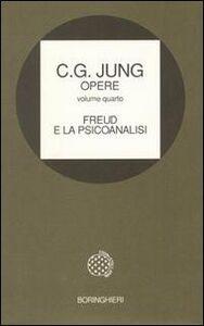 Libro Opere. Vol. 4: Freud e la psicoanalisi. Carl Gustav Jung