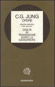 Libro Opere. Vol. 10\2: Civiltà in transizione. Dopo la catastrofe. Carl Gustav Jung