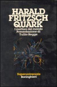 Foto Cover di Quark. I mattoni del mondo, Libro di Harald Fritzsch, edito da Bollati Boringhieri